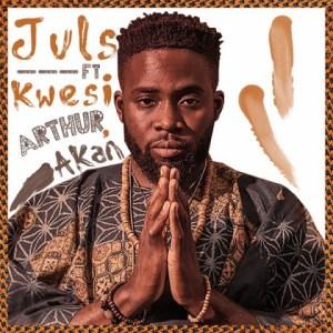 Juls - Saa Ara ft. Kwesi Arthur & Akan